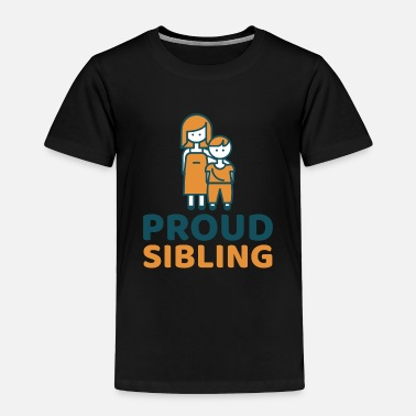 Siblings Proud Sibling - Toddler Premium T-Shirt