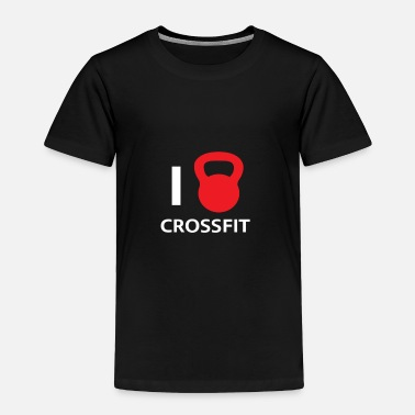 Crossfit I love crossfit! - Toddler Premium T-Shirt