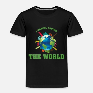 Travel travel the world - Toddler Premium T-Shirt