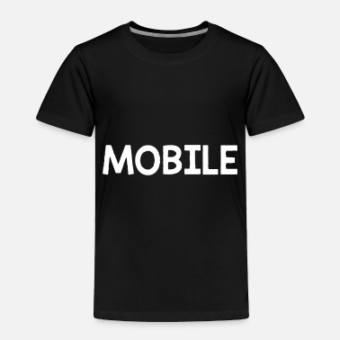 Mobile Mobile only - Toddler Premium T-Shirt