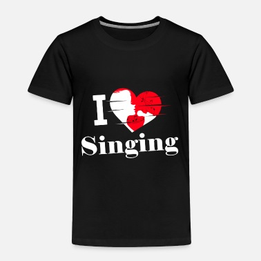 I Love To Sing I love Singing / Singen / Gesang - Toddler Premium T-Shirt