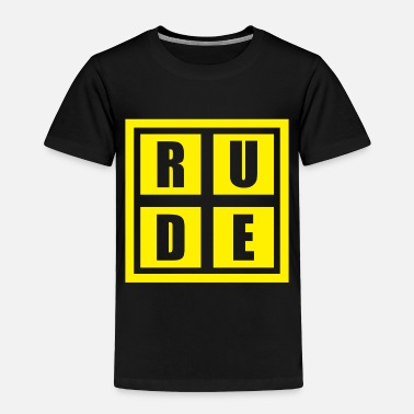 Rude Girl Rude - Toddler Premium T-Shirt