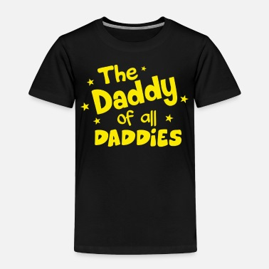 Daddy To Be The Daddy - Toddler Premium T-Shirt