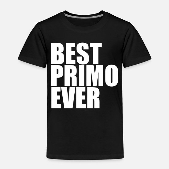 Primo Baby Clothing - Best primo ever T Shirt Design for Funny Holiday - Toddler Premium T-Shirt black