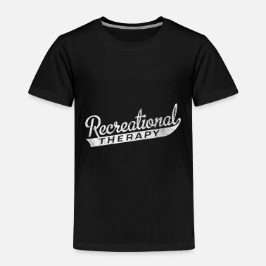 Recreational Recreational Therapist Recreational Therapy Rt Mon - Toddler Premium T-Shirt