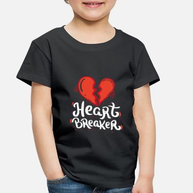 Love VALENTINE'S DAY Heart Breaker - Toddler Premium T-Shirt