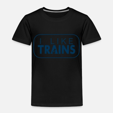 I like trains a lot - Toddler Premium T-Shirt