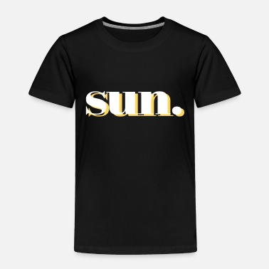 Sun sun - Toddler Premium T-Shirt