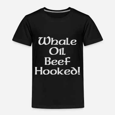 Beef Whale Oil Beef Hooked - Toddler Premium T-Shirt