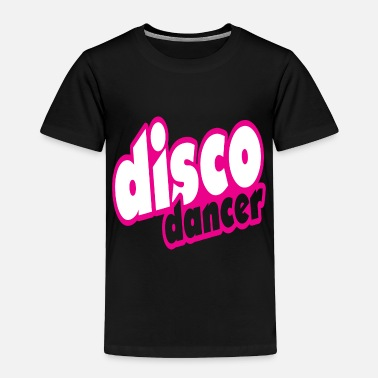 Music Quotes Disco Dancer Music Quote - Toddler Premium T-Shirt