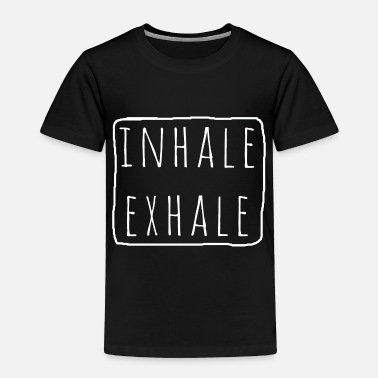 Funny Yoga Inhale Exhale Funny Yoga Meditation Gift For yoga - Toddler Premium T-Shirt