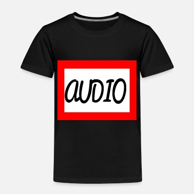 Audio AUDIO - Toddler Premium T-Shirt