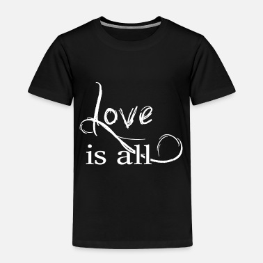 Affection Love is all - Help Affection - Toddler Premium T-Shirt