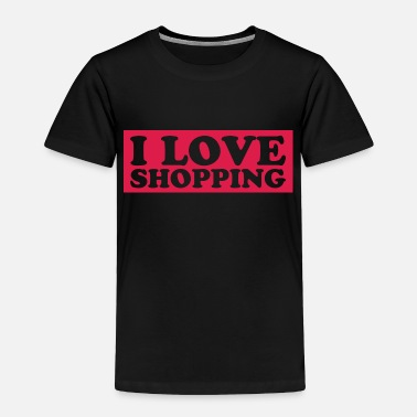 Shopping SHOPPING - Toddler Premium T-Shirt