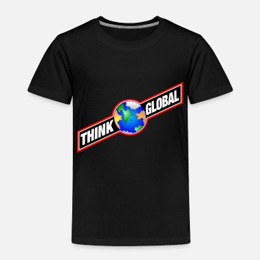 Global think global - Toddler Premium T-Shirt