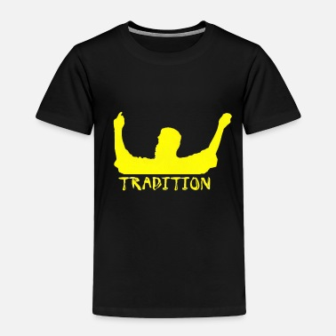 Tradition tradition - Toddler Premium T-Shirt