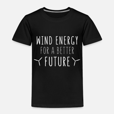Energy Transition pinwheel wind energy for a better future - Toddler Premium T-Shirt