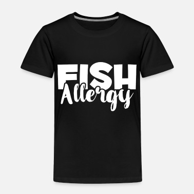 Histamine Fish Allergy - Food Allergies Awareness - Allergic - Toddler Premium T-Shirt