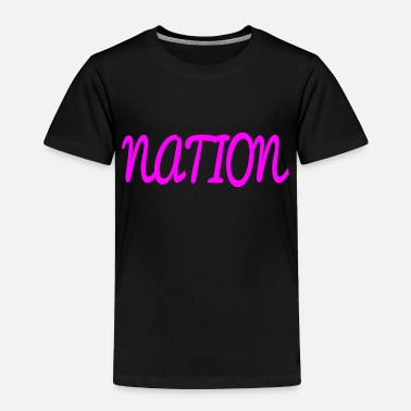 National NATION - Toddler Premium T-Shirt