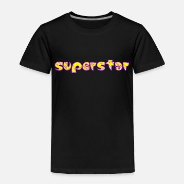 Superstar No superstar! - Toddler Premium T-Shirt