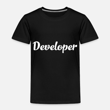 Developer Developer - Toddler Premium T-Shirt