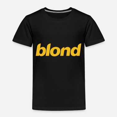 Blonde Blond Blonde - Toddler Premium T-Shirt