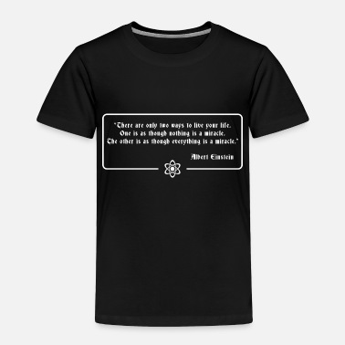 Einstein Quote Einstein Quote - Toddler Premium T-Shirt