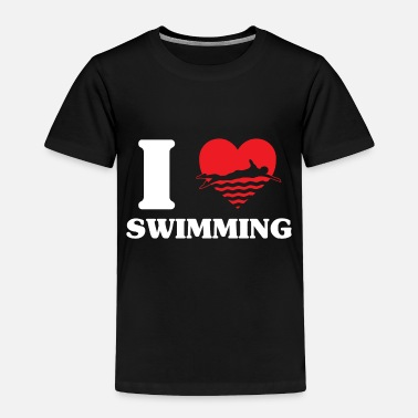Swim Swimming - Toddler Premium T-Shirt