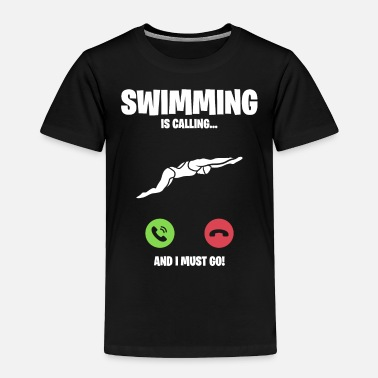 Mobile Phone Swimming calls I have to go call - Toddler Premium T-Shirt
