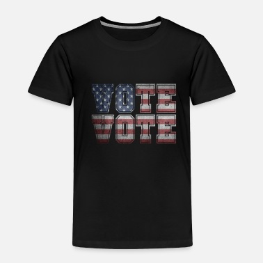 Vote Vote Vote - Toddler Premium T-Shirt