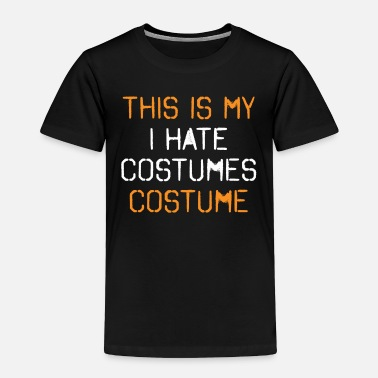 This Guy Needs A Beer This Is My I Hate Costumes Costume Halloween - Toddler Premium T-Shirt