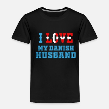 Denmark Denmark Husband - Toddler Premium T-Shirt