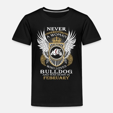 Power Never underestimate a woman who loves Bulldog - Toddler Premium T-Shirt