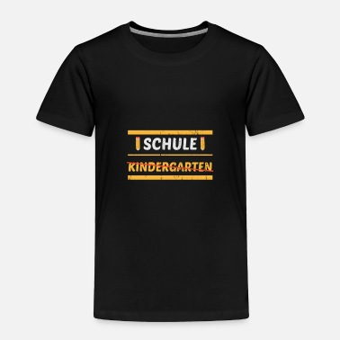 Start School Kindergarten Orstschild Enrolment - Toddler Premium T-Shirt