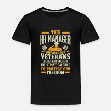 Army HR Manager Vetran Protect Supports - Toddler Premium T-Shirt