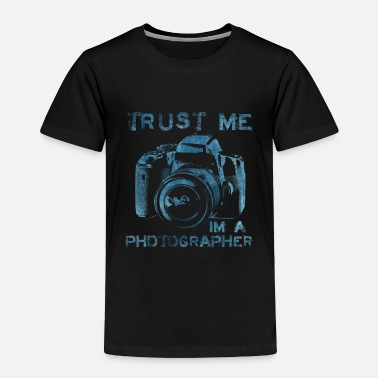 Photo Trust Me I'm A Photographer Photography Statement - Toddler Premium T-Shirt