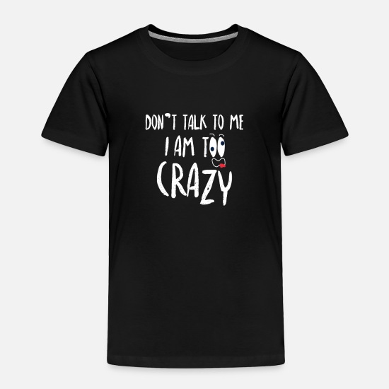 Unfriendly Baby Clothing - Don't Talk To Me Sarcasm Sassy Sayings Funny Gift - Toddler Premium T-Shirt black