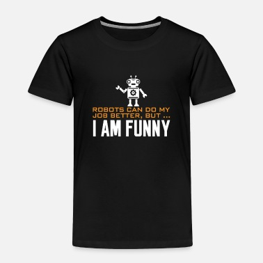 Computer Humor Artificial Intelligence AI Robot Humor - Toddler Premium T-Shirt