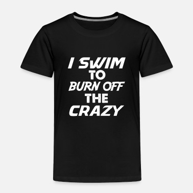 Swim swim swimming - Toddler Premium T-Shirt