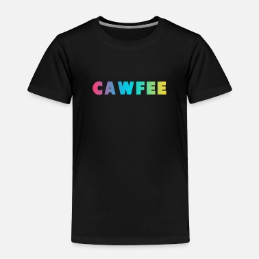 Culture CAWFEE - COFFEE - Toddler Premium T-Shirt