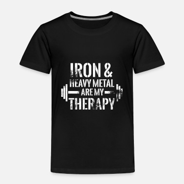 Iron Metal Iron and hevay metal are my therapy 2 - Toddler Premium T-Shirt