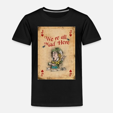 Playing Alice in Wonderland, The Mad Hatter - Toddler Premium T-Shirt