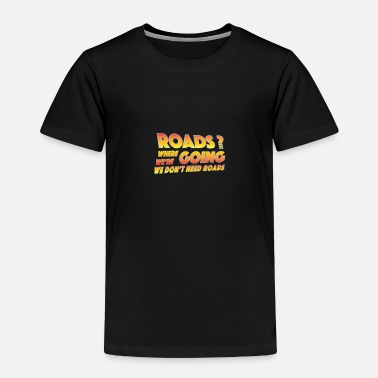 Future Roads from Back to the Future - Toddler Premium T-Shirt