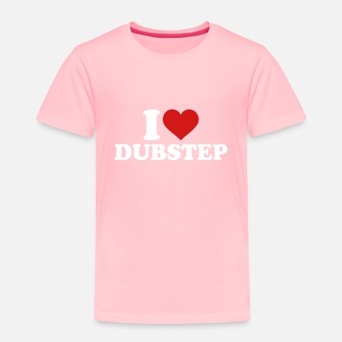 Dubstep Dubstep - Toddler Premium T-Shirt