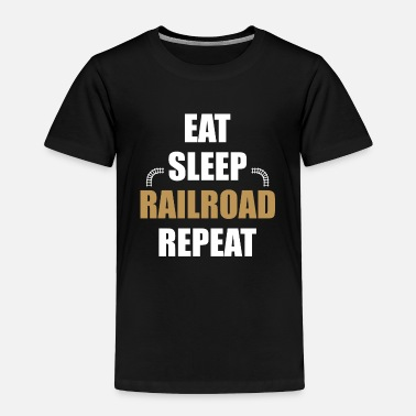 Steam Engine Eat sleep railroad - Toddler Premium T-Shirt