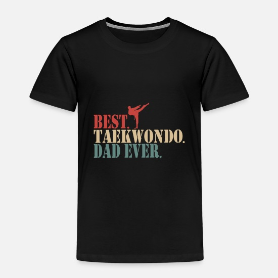 Birthday Baby Clothing - Taekwondo Retro Style - Best Dad ever - Toddler Premium T-Shirt black