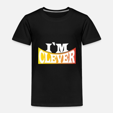 Clever Clever - Toddler Premium T-Shirt
