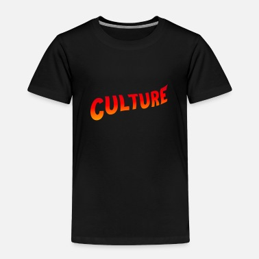 Culture culture - Toddler Premium T-Shirt