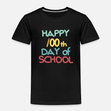 Happy 100th Day of School - Toddler Premium T-Shirt