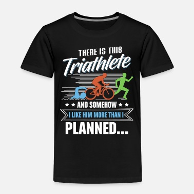 Fan Triathlon Shirt - Triathlete - I like him - Toddler Premium T-Shirt
